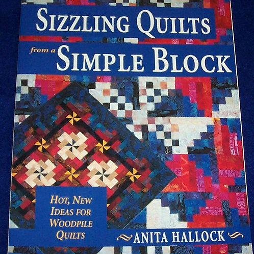 Sizzling Quilts from a Simple Block Anita Hallock Quilt Book