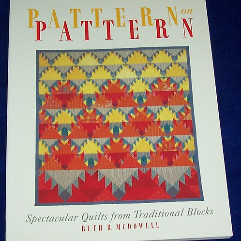 Pattern on Pattern Ruth B. McDowell Quilt Book