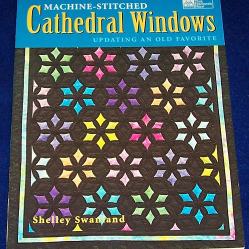 Cathedral Windows Machine Stitched Quilt Book Shelley Swanland That Patchwork Pl