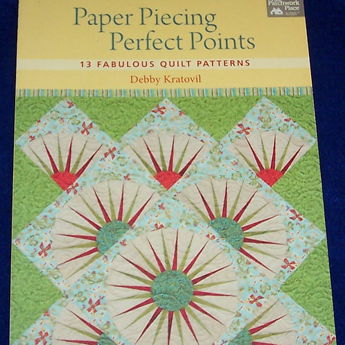 Paper Piecing Perfect Points Debby Kratovil Quilt Book