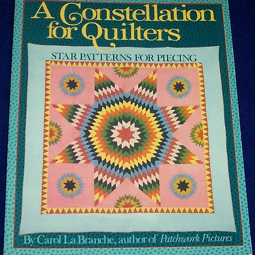 A Constellation for Quilters Carol La Branche Quilt Book Star Pattterns