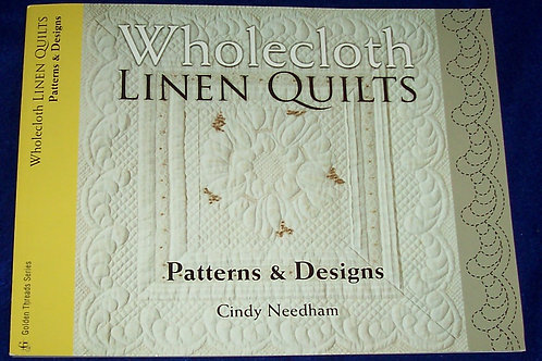 Wholecloth Linen Quilts Cindy Needham Quilt Book