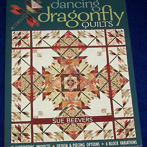 Dancing Dragonfly Quilts Sue Beevers Quilt Book