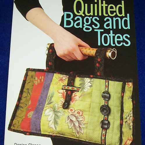 Quilted Bags and Totes Denise Clason Quilt Book
