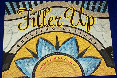 Fill'er Up Quilting Designs Renae Haddadin Quilt Book