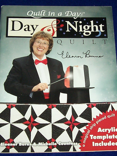 Quilt in a Day Day & Night Eleanor Burns Quilt Book