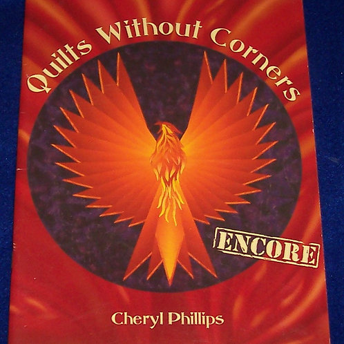 Quilts Without Corners Encore Cheryl Phillips Quilt Book