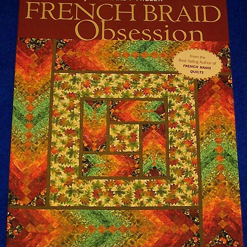 French Braid Obsession Jane Hardy Miller Quilt Book
