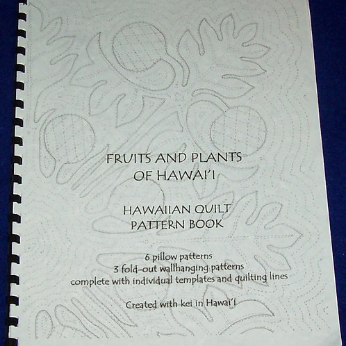 Fruits and Plants of Hawaii Quilt Pattern Book