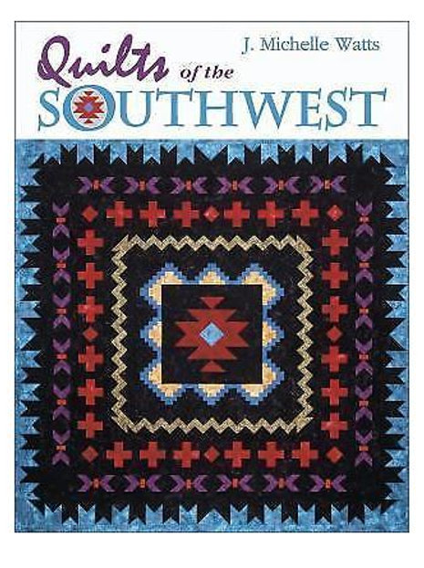 Quilts of the Southwest J. Michelle Watts Quilt Book