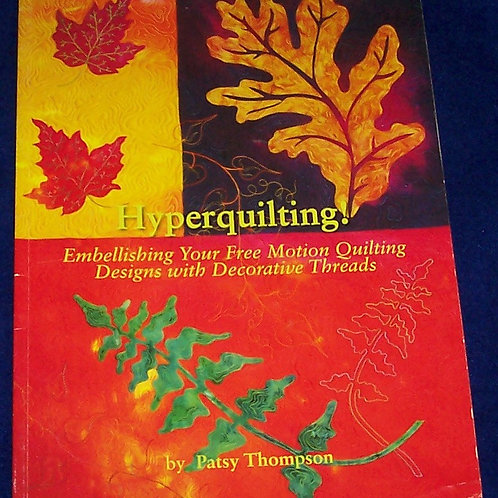 Hyperquilting Embellshing Patsy Thompson Quilt Book