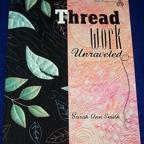 Thread Work Unraveled Sarah Ann Smith Quilt Book