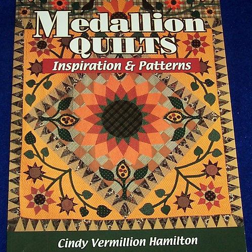 Medallion Quilts Inspiration & Patterns Cindy Vermillion Hamilton Quilt Book
