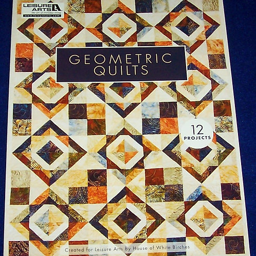 Geometric Quilts Leisure Arts 12 Projects Quilt Book