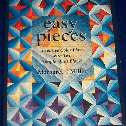 Easy Pieces Margaret J. Miller Creative Color Play Quilt Book
