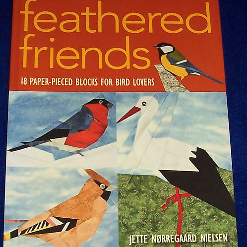 Feathered Friends Jette Norregaard Nielsen Paper Pieced Birds Quilt Book