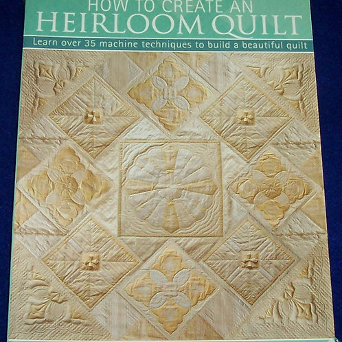 How To Create An Heirloom Quilt Pauline Ineson Quilt Book