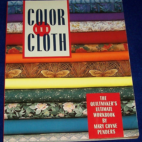 Color and Cloth Quilt Book Mary Coyne Penders Quiltmakers Workbook