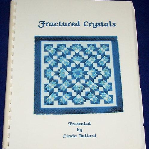 Fractured Crystals Linda Ballard Quilt Booklet