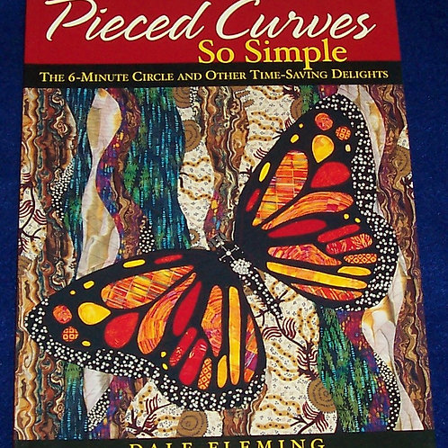Pieced Curves So Simple Dale Fleming Quilt Book