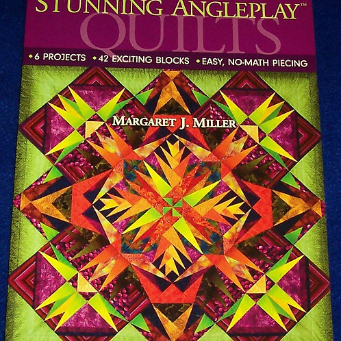 Stunning Angleplay Quilts Margaret J. Miller Quilt Book
