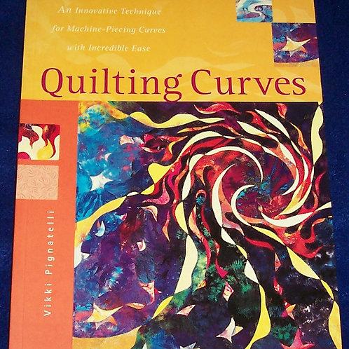 Quilting Curves Vikki Pignatelli Quilt Book