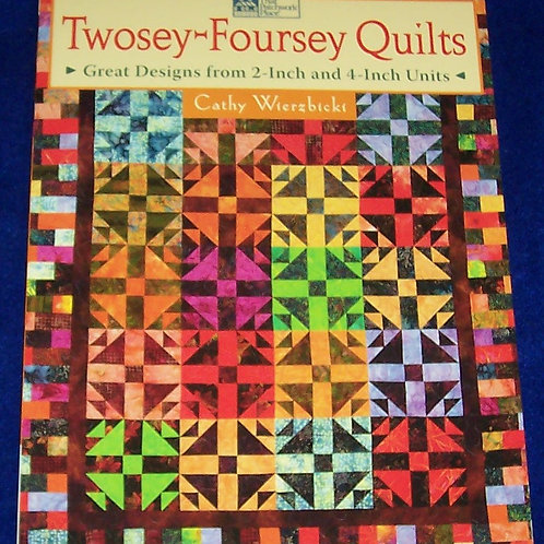 Twosey-Foursey Quilts Cathy Wierzbickt Quilt Book
