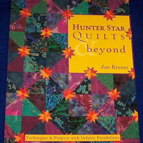 Hunter Star Quilts beyond Jan Krentz Quilt Book