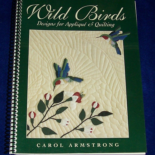 Wild Birds Designs for Applique & Quilting Carol Armstrong Quilt Book