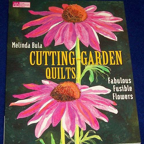 Cutting Garden Quilts Melinda Bula Quilt Book Fabulous Fusible Flowers