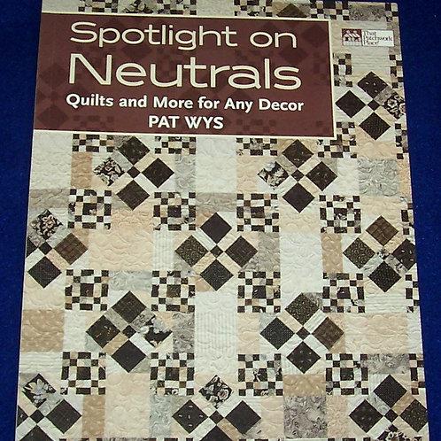 Spotlight on Neutrals Pat Wys Quilt Book