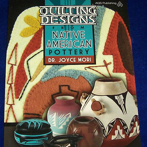 Quilting Designs From Native American Pottery Dr. Joyce Mori Quilt Book