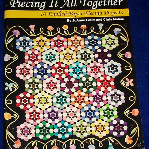 Piecing It All Together JoAnne Louis English Paper Piecing Quilt Book