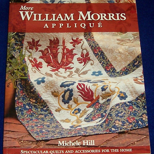More William Morris Applique Michele Hill Quilt Book