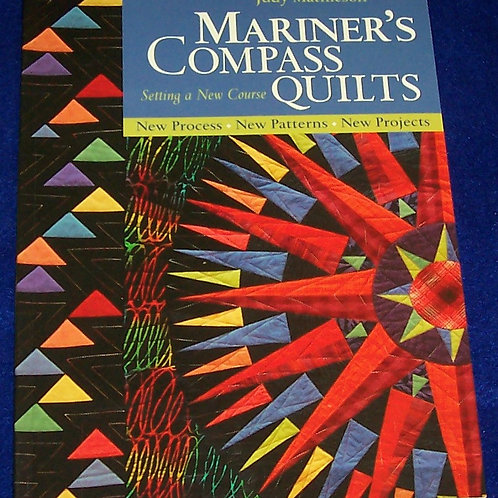 Mariner's Compass Quilts Judy Mathieson Setting a New Course Quilt Book