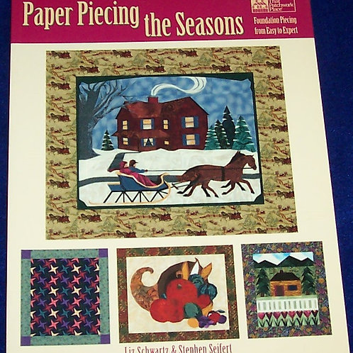 Paper Piecing the Seasons Liz Schwartz Stephen Seifert Quilt Book