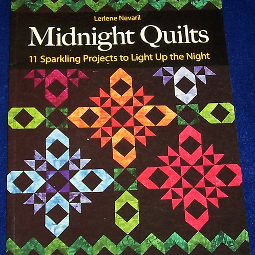 Midnight Quilts Lerlene Nevaril Light Up the Night Quilt Book