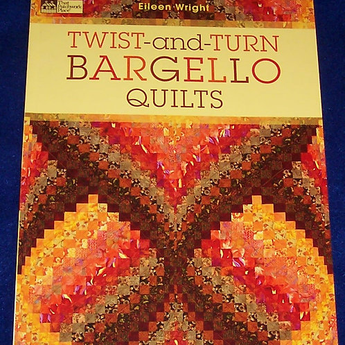 Twist-and-Turn Bargello Quilts Eileen Wright Quilt Book
