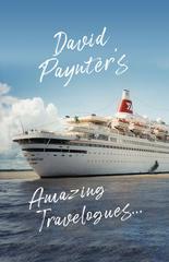 David Paynter's Amazing Travelogues