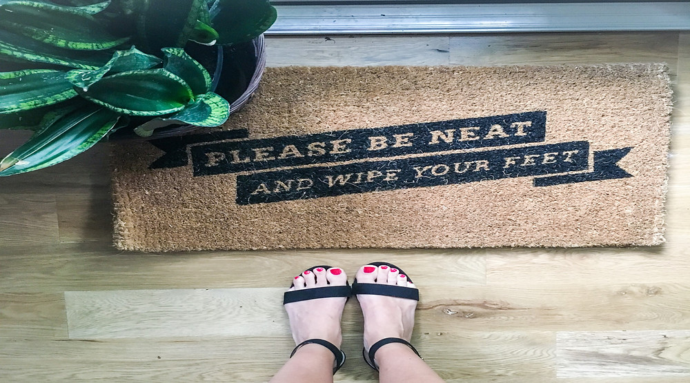 Wipe your feet.