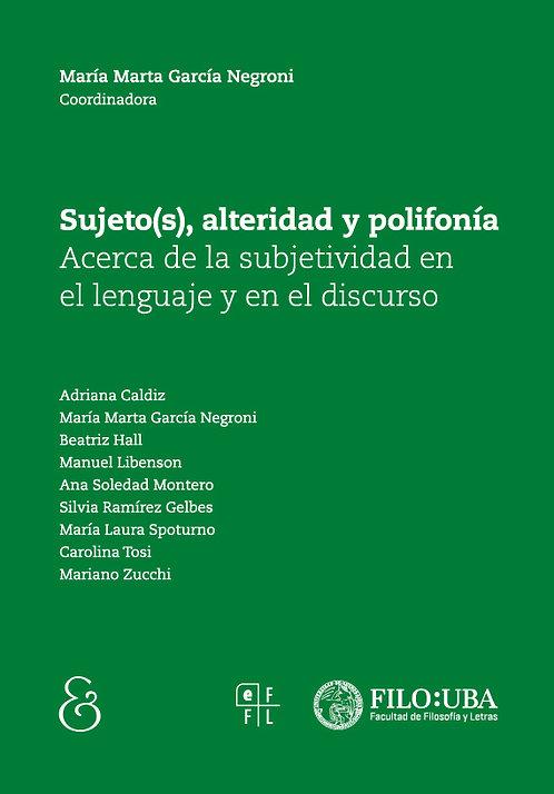 SUJETO(S), ALTERIDAD Y POLIFONÍA, María Marta García Negroni (coord.)