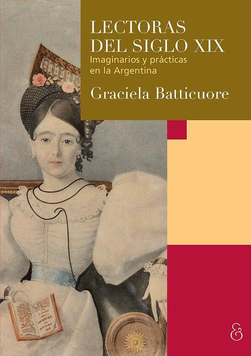 LECTORAS DEL SIGLO XIX, Graciela Batticuore