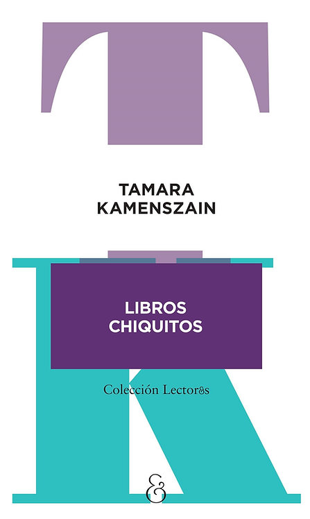 LIBROS CHIQUITOS, Tamara Kamenszain