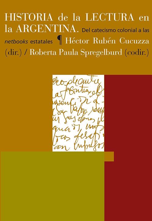 HISTORIA DE LA LECTURA EN LA ARGENTINA, H. Cucuzza y P. Spregelburd (comps.)