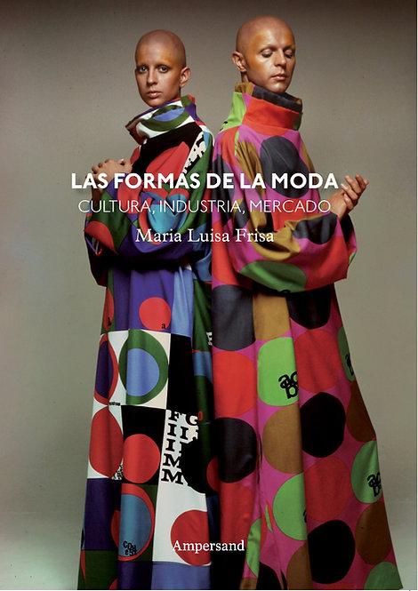 LAS FORMAS DE LA MODA, Maria Luisa Frisa