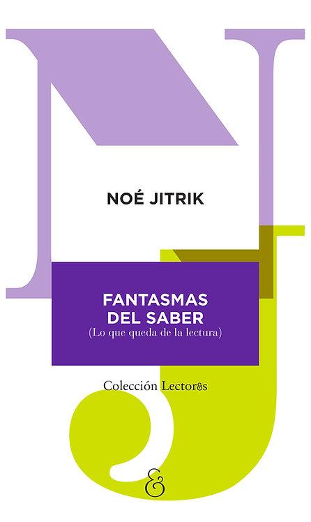 FANTASMAS DEL SABER, Noé Jitrik