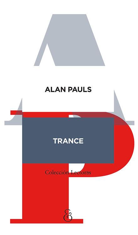 TRANCE, Alan Pauls