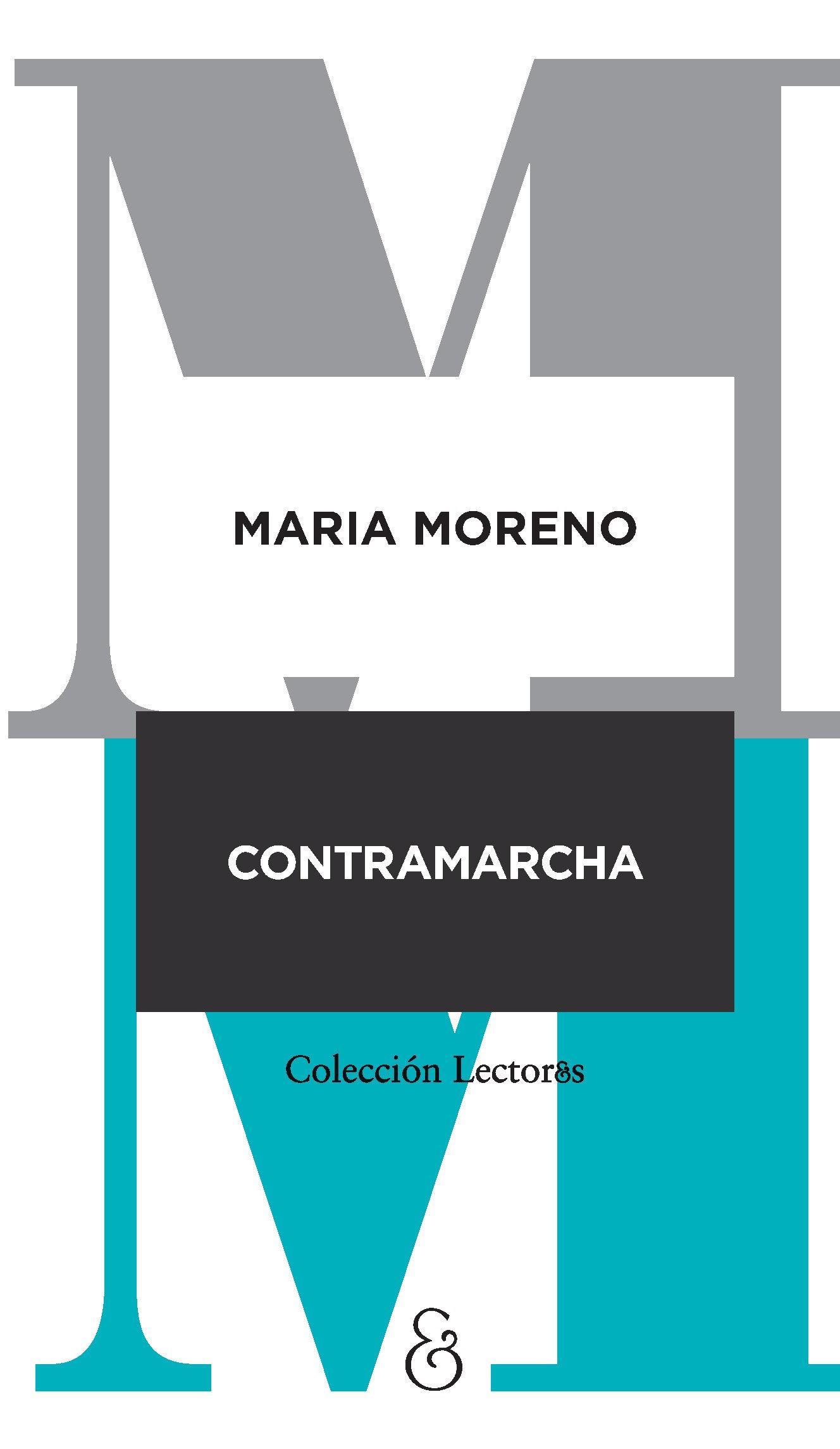 Resultado de imagen para MORENO, María, Contramarcha, Buenos Aires, Ampersand, 2020.