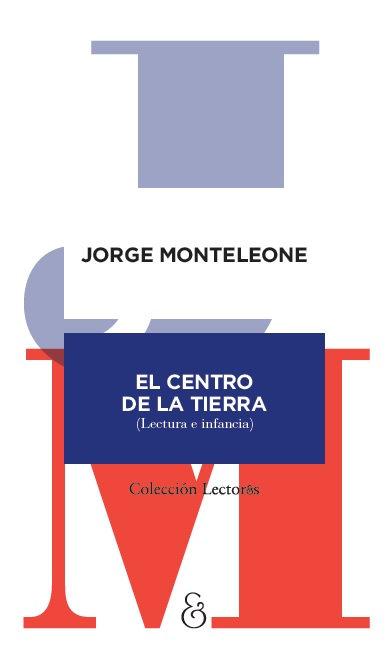 EL CENTRO DE LA TIERRA, Jorge Monteleone