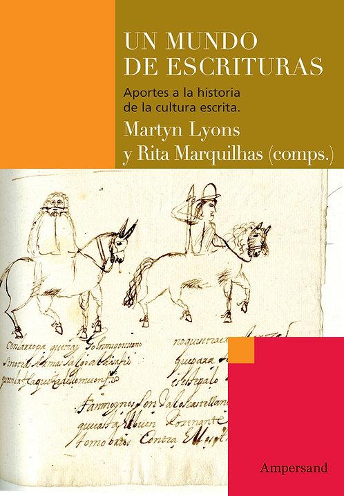 UN MUNDO DE ESCRITURAS, Martyn Lyons y Rita Marquilhas (comps.)